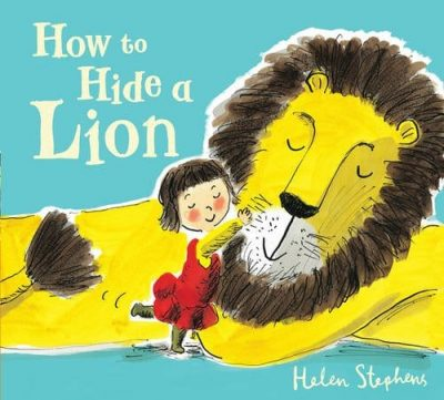 How to Hide a Lion by Helen Stephens