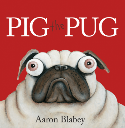 Pig the Pug by Aaron Blabey book cover