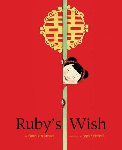 Ruby's Wish by Shirin Yim