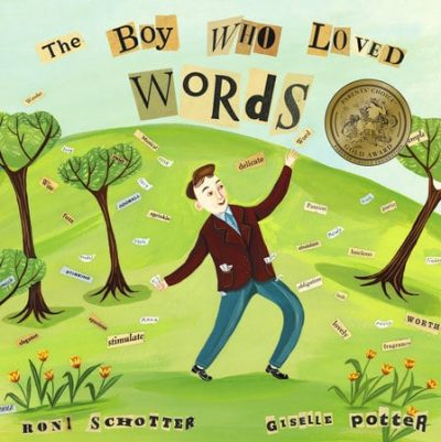 The Boy Who Loved Words byRoni Schotter