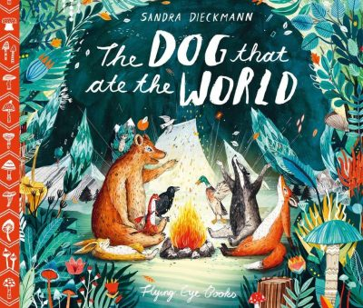 The Dog That Ate the World by Sandra Dieckmann
