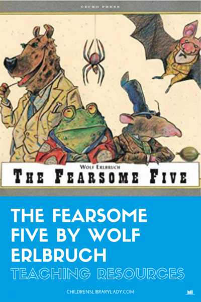 The Fearsome Five by Wolf Erlbruch