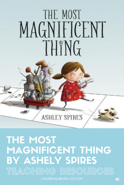 The Most Magnificent Thing by Ashely Spires