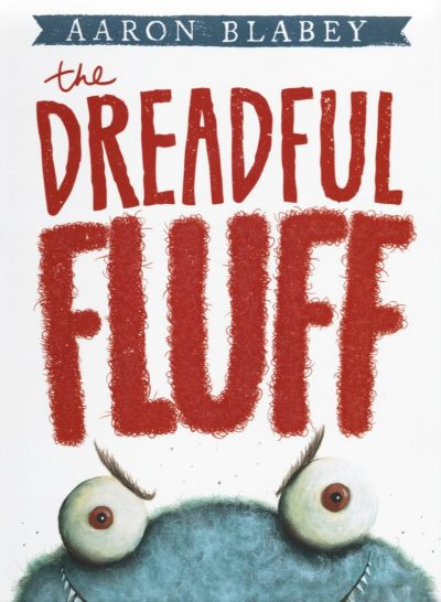 The Dreadful Fluff by Aaron Blabey book cover