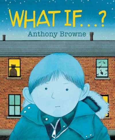What If...? byAnthony Browne